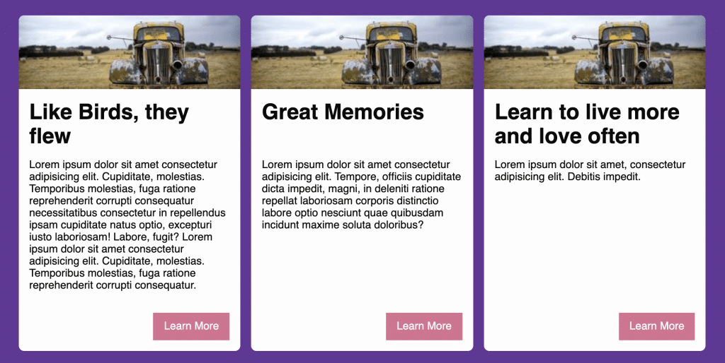 Row of three columns arranged with flexbox, each with containing a card with an image, headline, text, and a button. The text is a different length in each card, but the buttons are all in the bottom right.